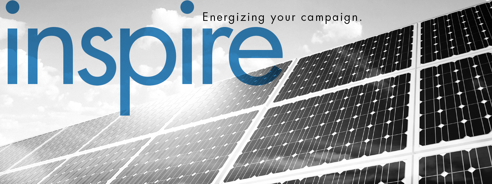 Energizing your campaign. inspire